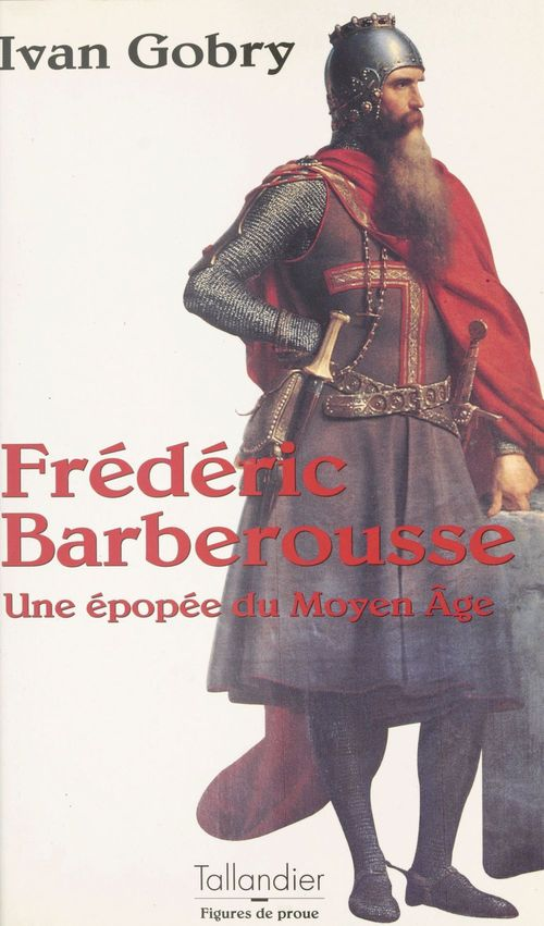 Frederic barberousse une epopee du moyen age