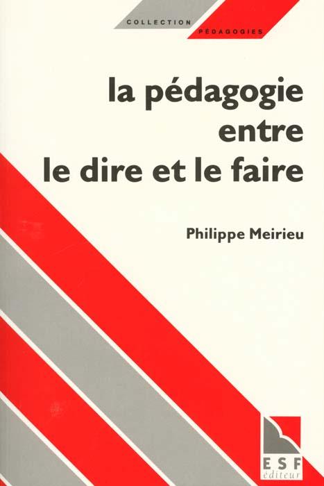La Pedagogie Entre Le Dire Et Le Faire