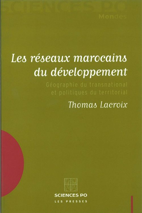 Les réseaux marocains du développement ; géographie du transnational et politiques du territorial