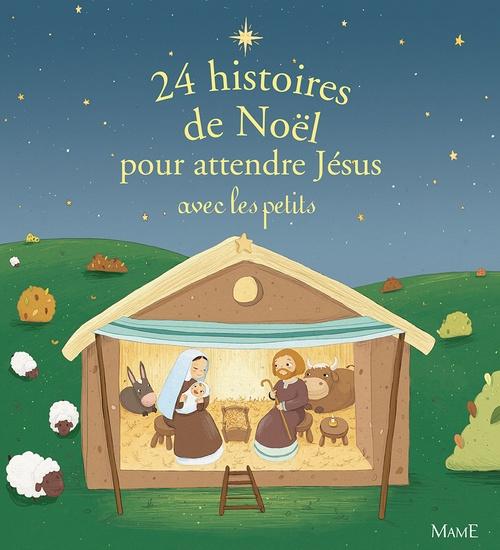 Vente EBooks : 24 histoires de Noël pour attendre Jésus avec les petits  - Collectif  - Charlotte Grossetête  - Anne Gravier  - Sophie de Mullenheim