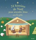 Vente Livre Numérique : 24 histoires de Noël pour attendre Jésus avec les petits  - Anne Gravier - Charlotte Grossetête - Sophie de Mullenheim