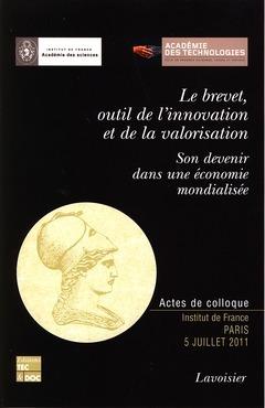 Le brevet, outil de l'innovation et de la valorisation ; son devenir dans une économie mondialisée