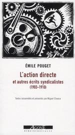 Couverture de L'action directe et autres écrits syndicaliste (1903-1910)