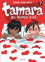 Tamara [Bande dessinée] [Série] (t. 07) : Ma première fois !