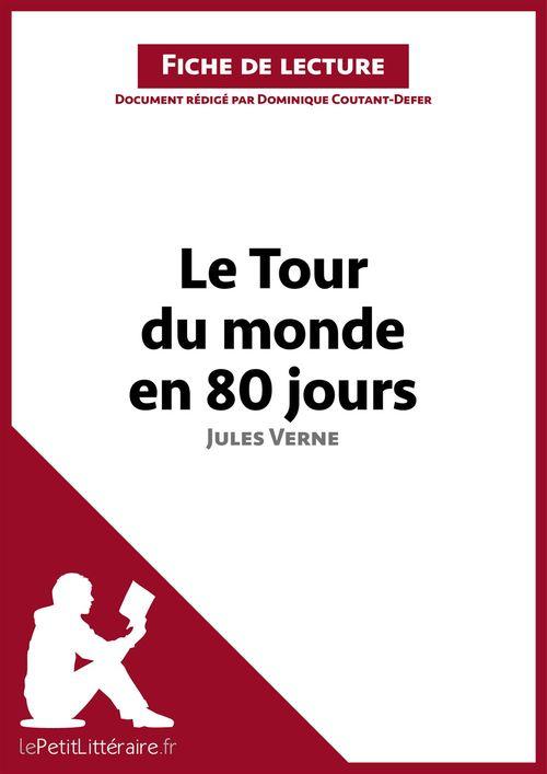 Le tour du monde en quatre-vingt jours, de Jules Verne ; analyse complète de l'oeuvre et résumé