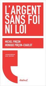 Vente Livre Numérique : L'argent sans foi ni loi  - Régis Meyran - Monique Pincon-Charlot