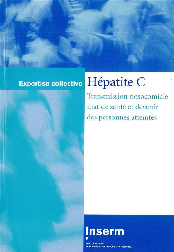 Hépatite C ; transmission nosocomiale, état de santé et devenir des personnes atteintes