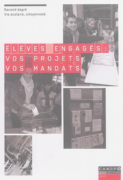 élèves engagés : vos projets, vos mandats