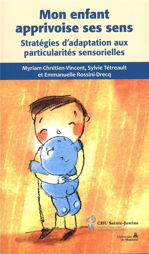 mon enfant apprivoise ses sens ; stratégies d'adaptation aux particularités sensorielles