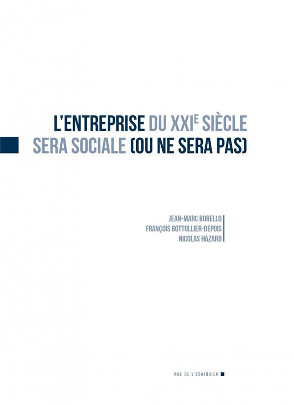 L'Entreprise Du Xxi Siecle Sera Sociale (Ou Ne Sera Pas)