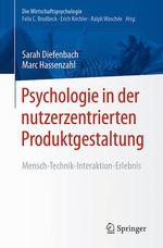 Psychologie in der nutzerzentrierten Produktgestaltung  - Sarah Diefenbach - Marc Hassenzahl
