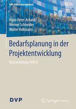 Bedarfsplanung in der Projektentwicklung  - Werner Schneider - Hans-Peter Achatzi - Walter Volkmann