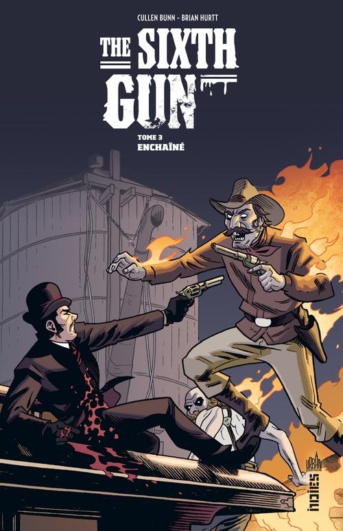 The Sixth Gun - Tome 3 - Chapitre 4  - Cullen Bunn