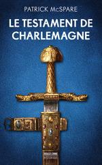 Le testament de Charlemagne  - Patrick Mcspare - Patrick McSpare - Patrick Mcspare