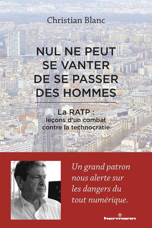 Nul ne peut se vanter de se passer des hommes ; la RATP : leçons d'un combat contre la technocratie