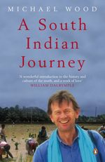 A South Indian Journey  - Michael Wood