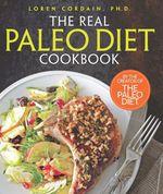 The Real Paleo Diet Cookbook  - Loren Cordain