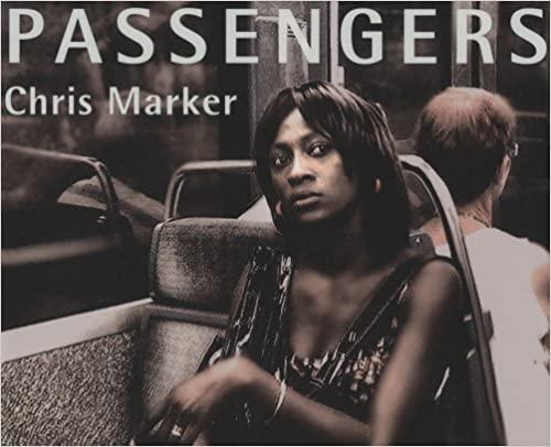Chris Marker ; passengers