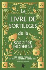 Vente Livre Numérique : Le Livre de sortilèges de la sorcière moderne  - Ambrosia Hawthorn