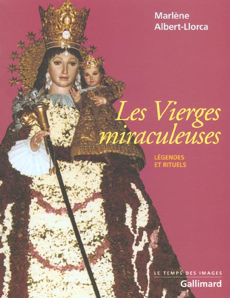 Les vierges miraculeuses legendes et rituels