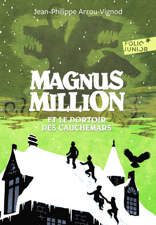 Magnus Million et le dortoir des cauchemars