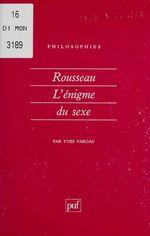 Vente Livre Numérique : Rousseau : l'énigme du sexe  - Yves Vargas
