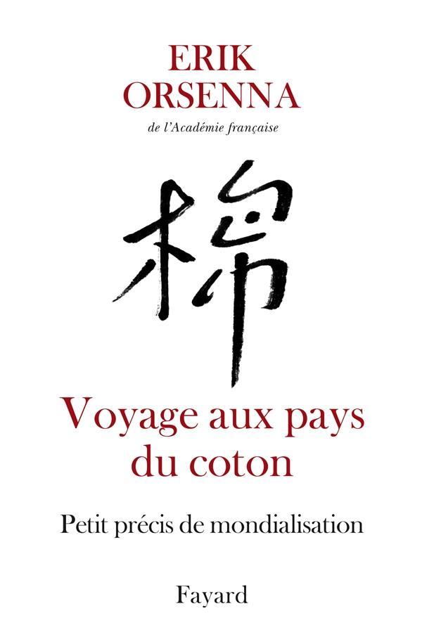 Petit précis de mondialisation t.1 ; voyage aux pays du coton