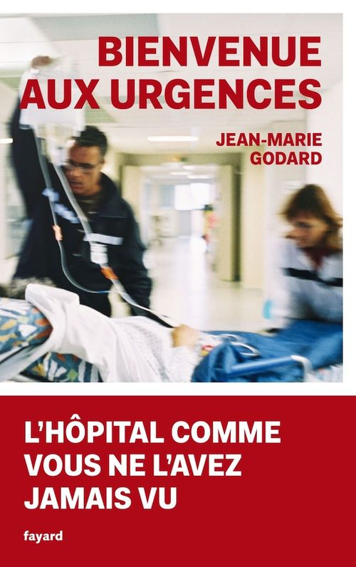 Bienvenue aux Urgences  - Jean-Marie Godard