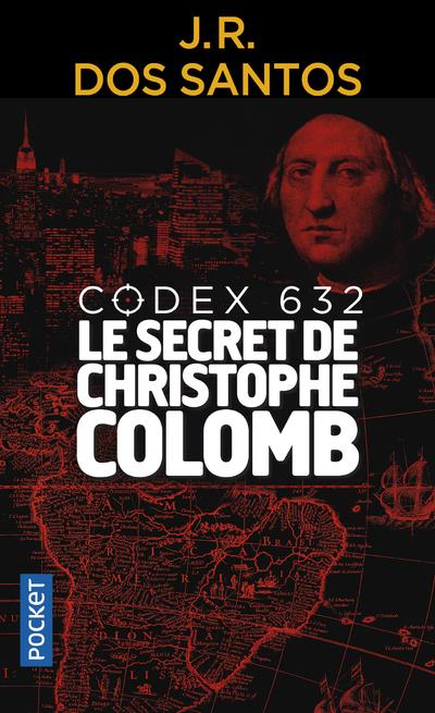 CODEX 632  -  LE SECRET DE CHRISTOPHE COLOMB Santos José Rodrigues dos