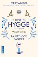 Le livre du hygge ; mieux vivre ; la méthode danoise