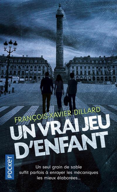 DILLARD, FRANCOIS-XAVIER - UN VRAI JEU D'ENFANT