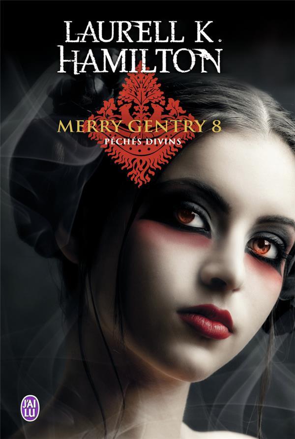 Merry Gentry T.8 ; péchés divins