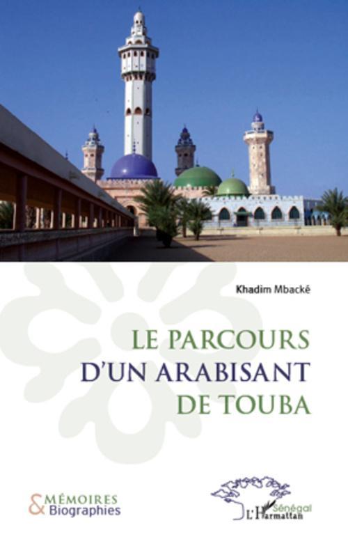 Le parcours d'un arabisant de Touba  - Khadim Mbacke