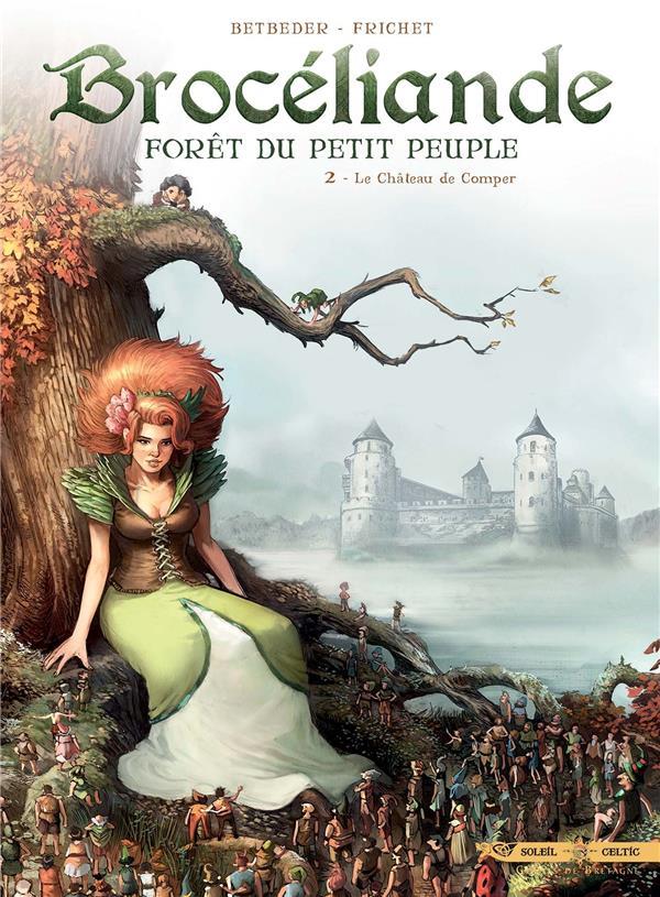 Brocéliande ; forêt du petit peuple T.2 ; le château de Comper