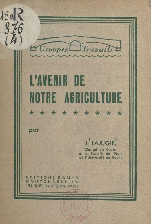 L'avenir de notre agriculture