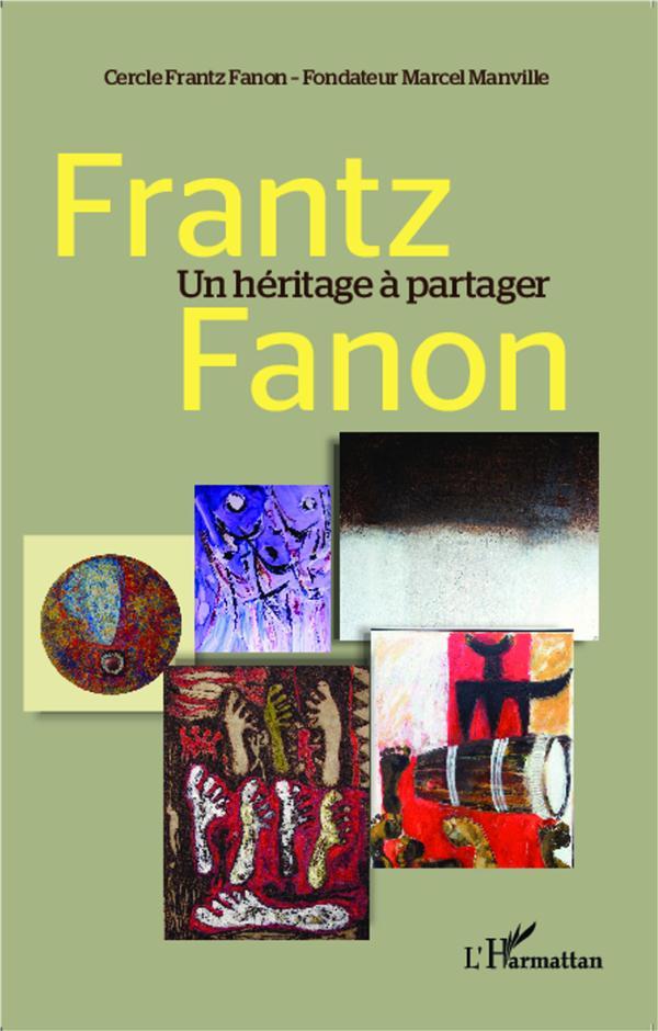 Frantz Fanon, un héritage à partager