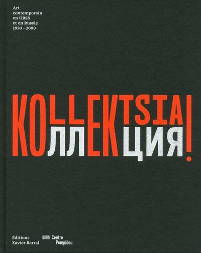 Kollektsia ! art contemporain en URSS et en Russie, 1950-2000