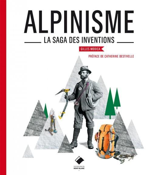 Alpinisme ; la saga des inventions