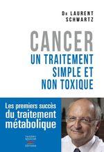 Cancer ; un traitement simple et non toxique  - Laurent Schwartz