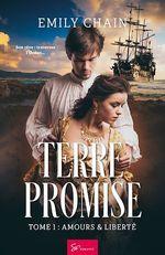 Terre promise t.1 ; amours & liberté  - Emily Chain