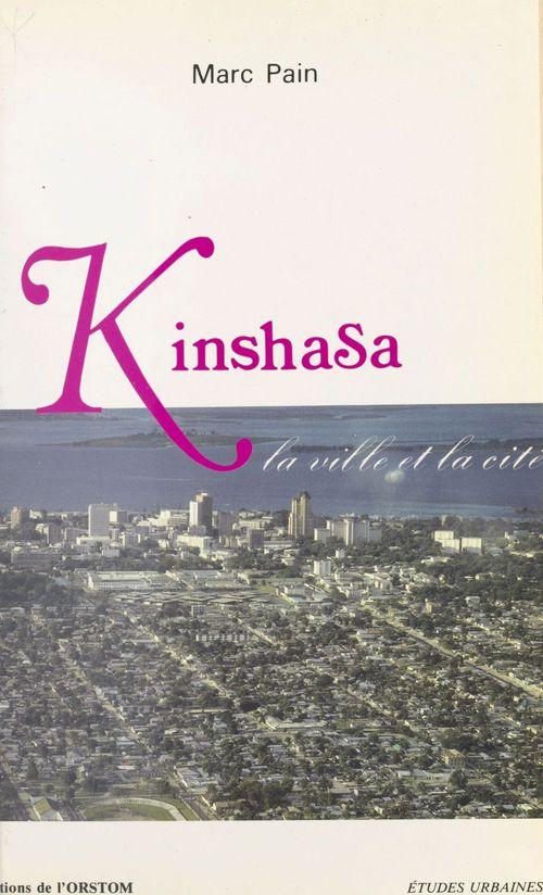 Kinshasa : la ville et la cité
