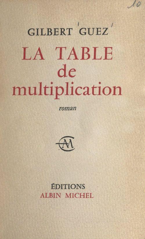 La table de multiplication  - Gilbert Guez