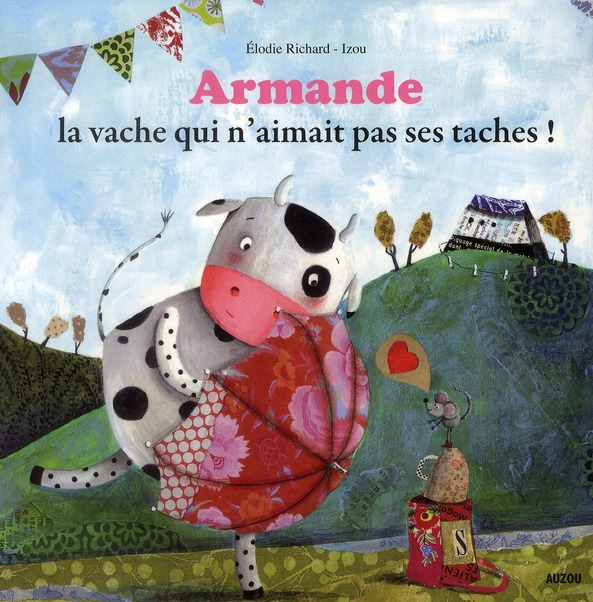 Armande ; la vache qui n'aimait pas ses taches !