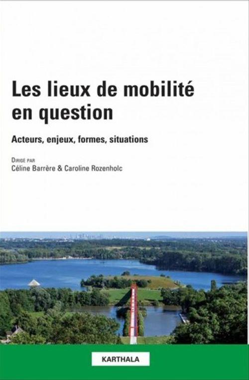 Les lieux de mobilité en question