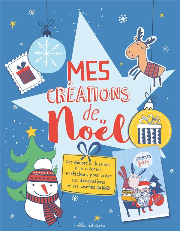 Mes créations de Noël ; des décors à dessiner et à colorier ; 70 stickers pour créer ses décorations et ses cartes de Noël !