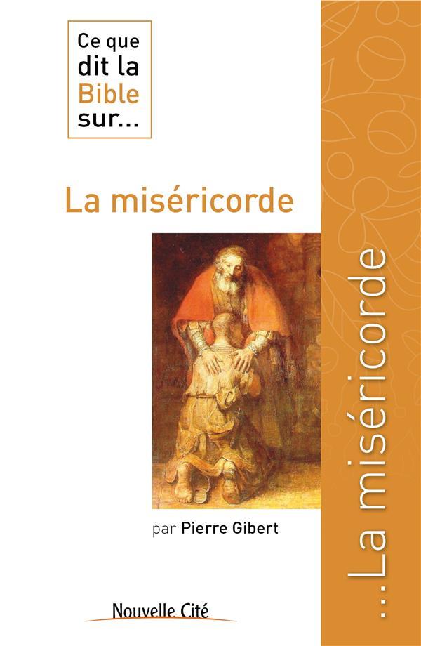 Ce que dit la Bible sur... T.9 ; la miséricorde