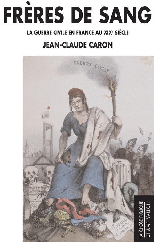 Frères de sang ; la guerre civile en France au XIX siècle