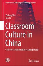 Classroom Culture in China  - Jian Li - Xudong Zhu