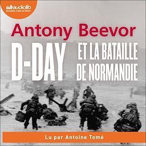 Vente AudioBook : D-Day et la bataille de Normandie  - Antony Beevor