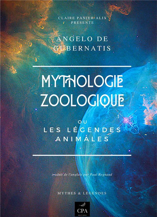 Mythologie zoologique ou les légendes animales